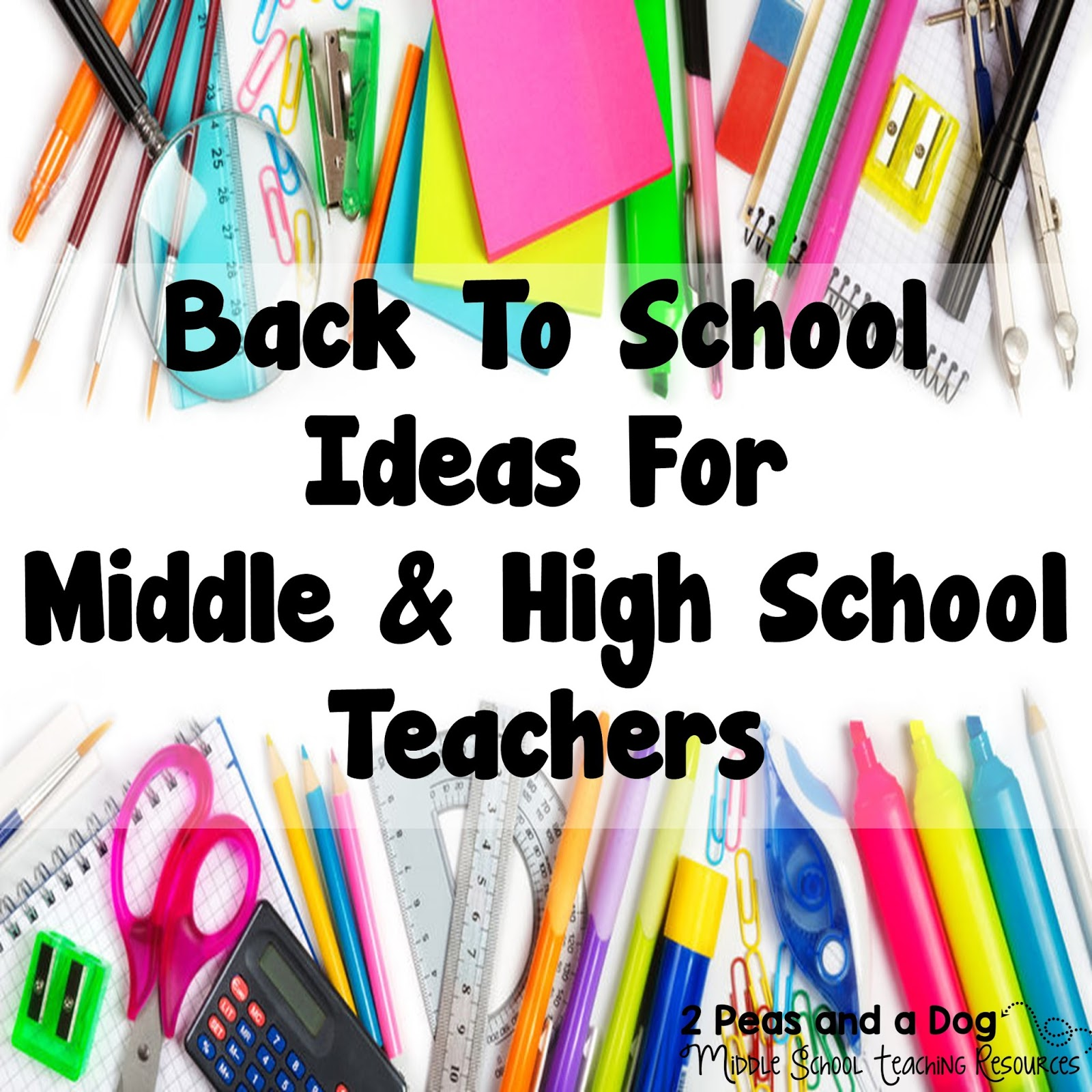 Back To School Ideas For Middle And High School Teachers