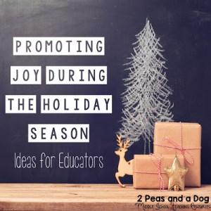 Promoting Joy During the Holiday Season