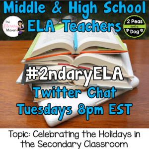 #2ndaryELA Twitter Chat on Tuesday 12/5 Topic: Celebrating the Holidays in the Secondary Classroom