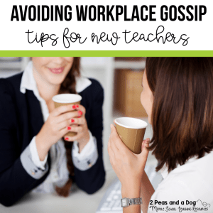Avoiding Workplace Gossip Advice For Teachers