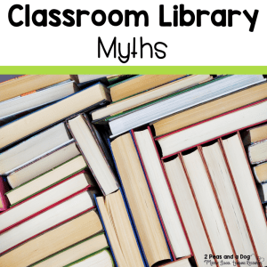 Classroom libraries are very important. Read about 5 different myths that circulate about  classroom libraries from 2 Peas and a Dog.