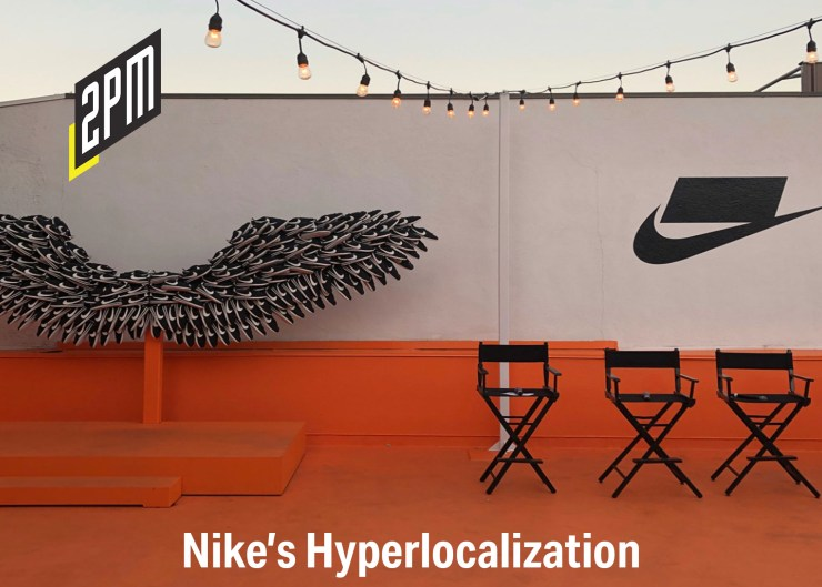 No  289: Nike and hyperlocalization – 2PM