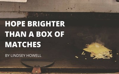 Hope Brighter than a Box of Matches