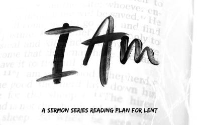 """I Am"" Reading Plan for Lent"