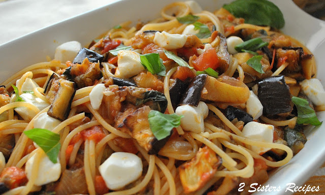 Spaghetti with Roasted Eggplant, Fresh Tomatoes and Mozzarella