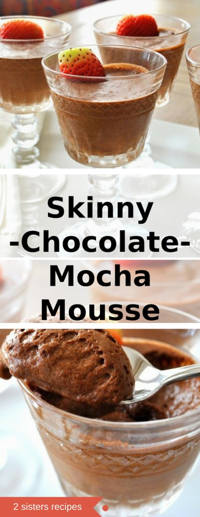 Skinny Chocolate-Mocha Mousse by 2sistersrecipes.com