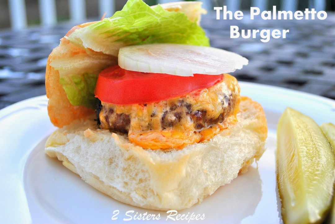 The Palmetto Cheese Burger by 2sistersrecipes.com