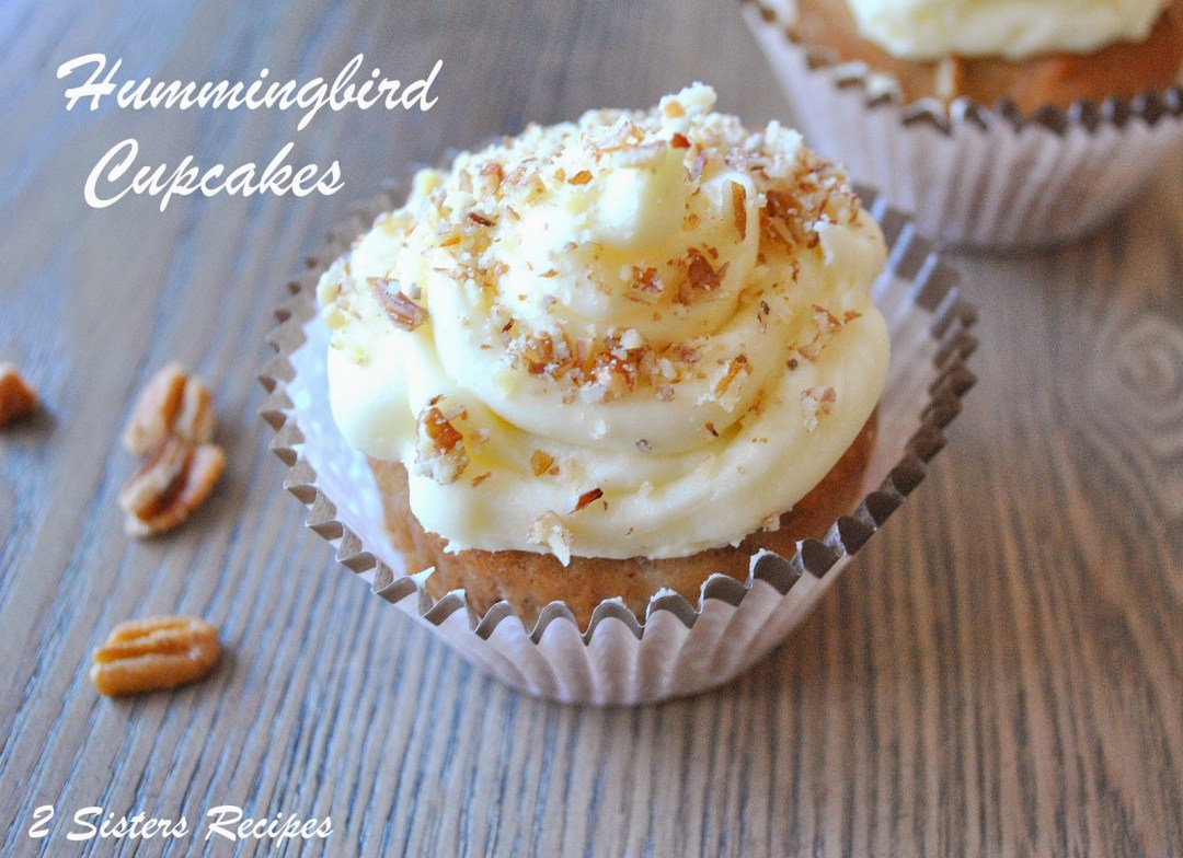 Hummingbird Cupcakes, by 2sistersrecipes.com