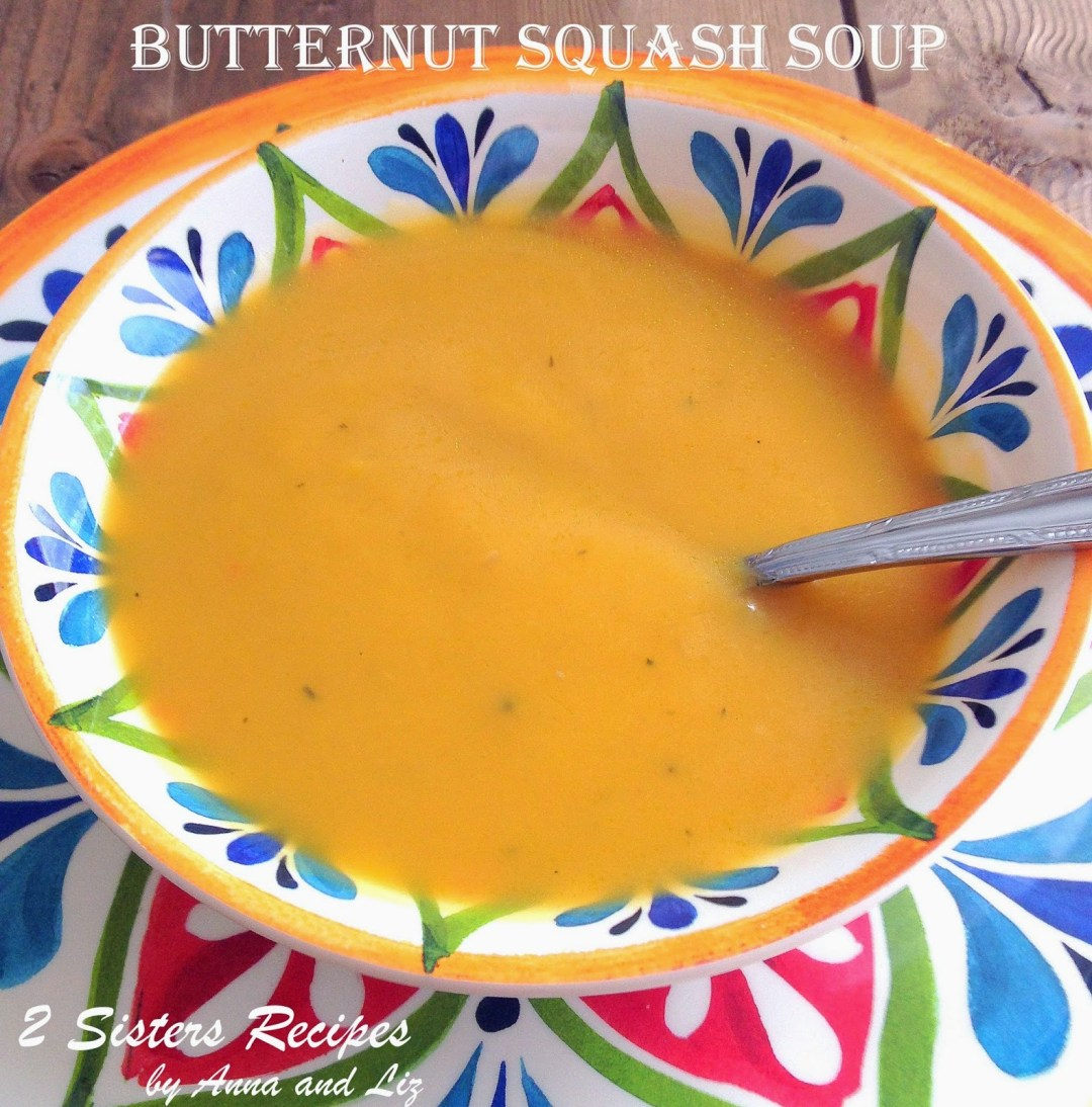 Creamy Butternut Squash Soup , by 2sistersrecipes.com