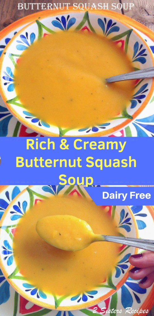 Rich & Creamy Butternut Squash Soup by 2sistersrecipes.com