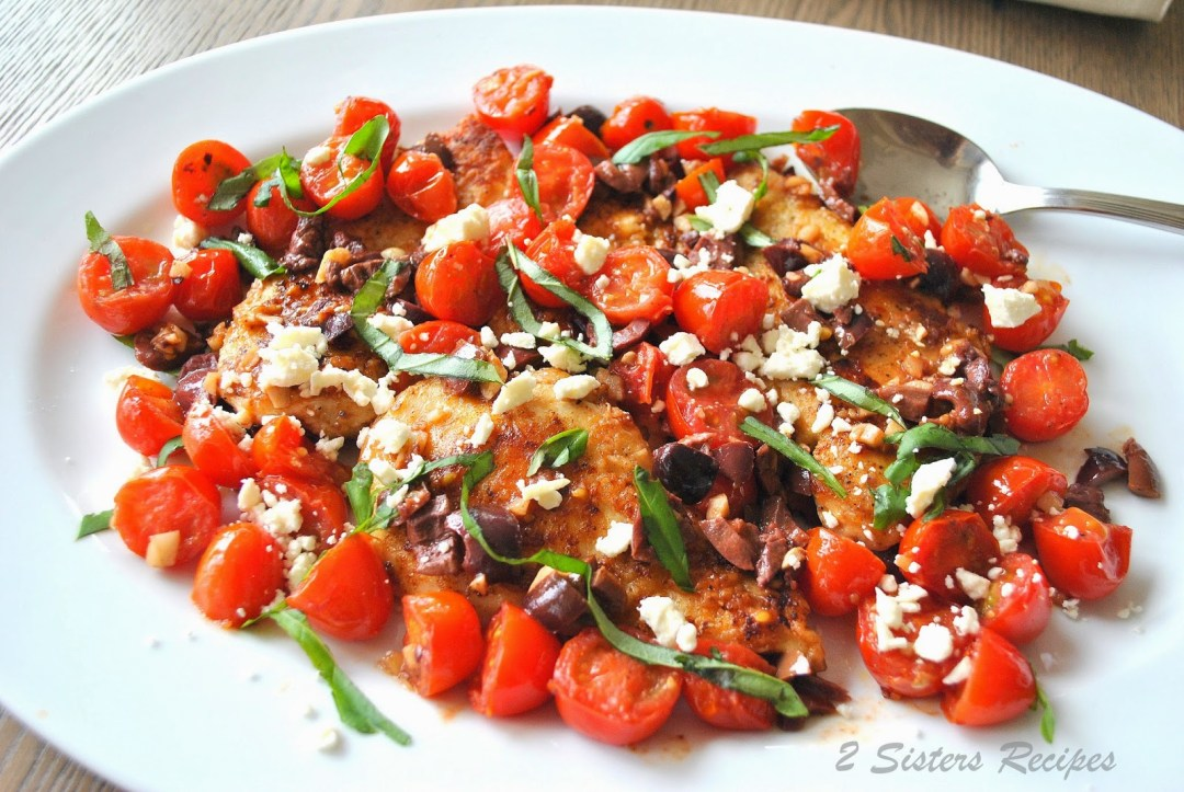 Chicken Cutlets with Cherry Tomatoes, Feta, Olives and Basil by 2sistersrecipes.com