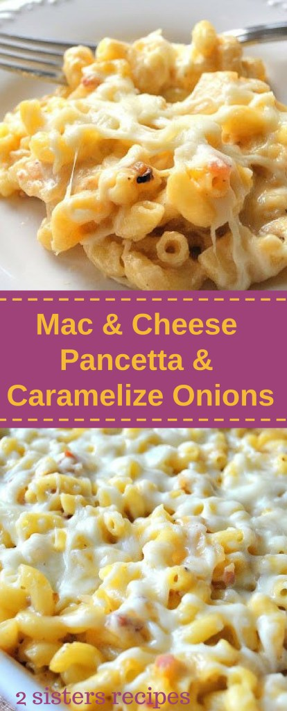 Mac and Cheese with Pancetta and Caramelized Onions by 2sistersrecipes.com