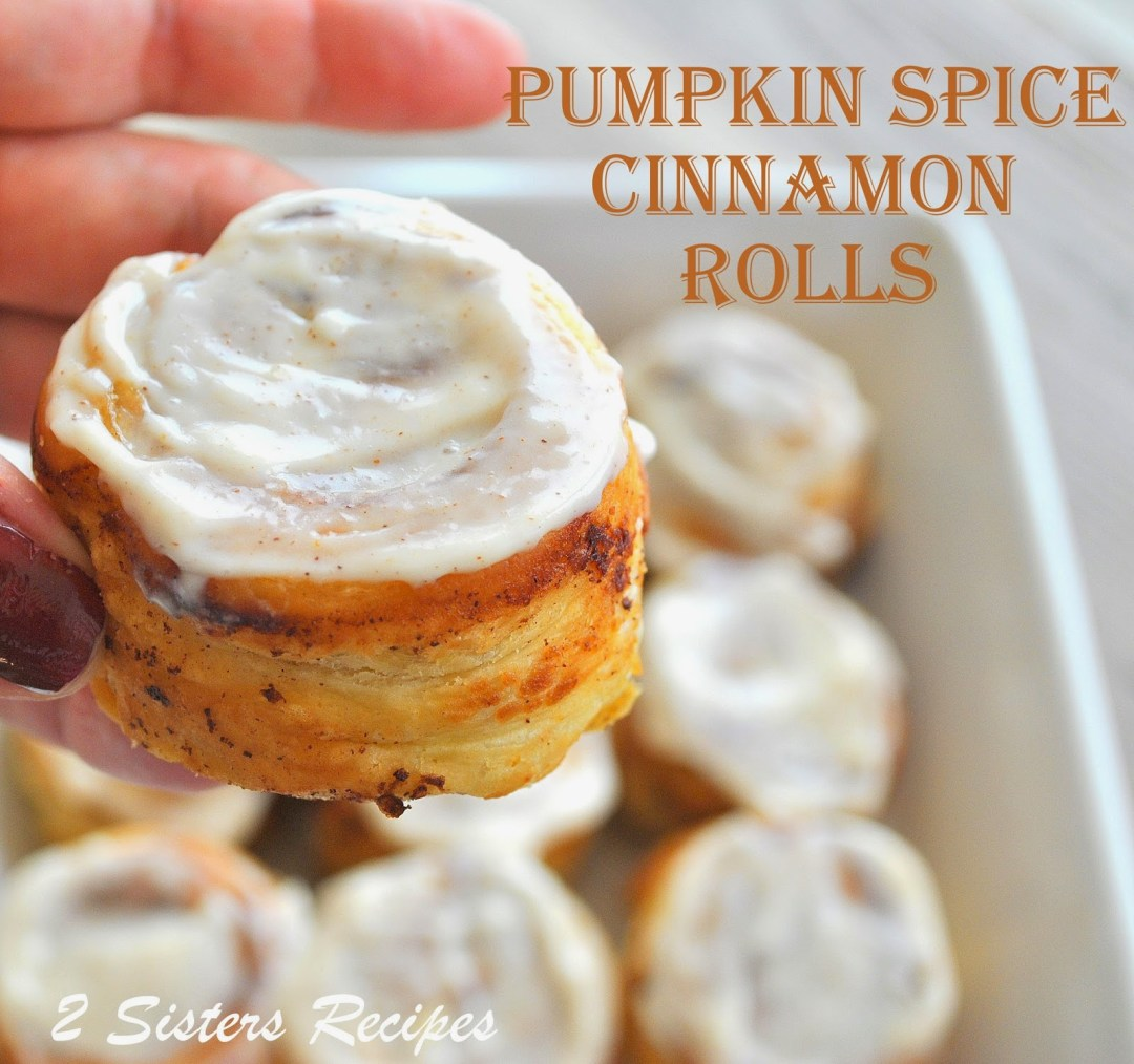 EASY Pumpkin Spice Cinnamon Rolls , by 2sistersrecipes.com