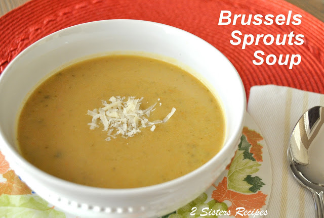 Easy Brussels Sprouts Soup by 2sistersrecipes.com