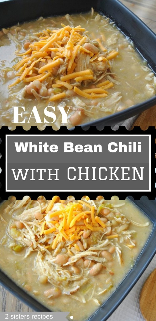 Easy White Bean Chili with Chicken by 2sistersrecipes.com