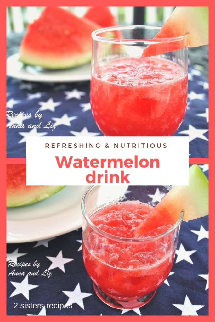 Watermelon Drink by 2sistersrecipes.com