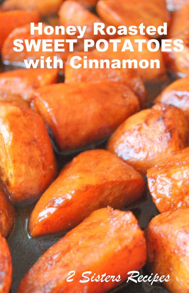 Honey Roasted Sweet Potatoes, by 2sistersrecipes.com