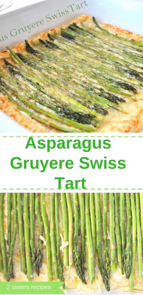 Asparagus Gruyere Swiss Tart by 2sistersrecipes.com