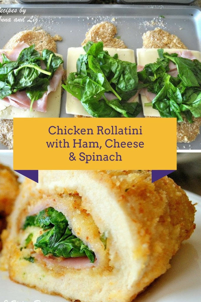 Chicken Rollatini with Ham, Cheese & Spinach by 2sistersrecipes.com