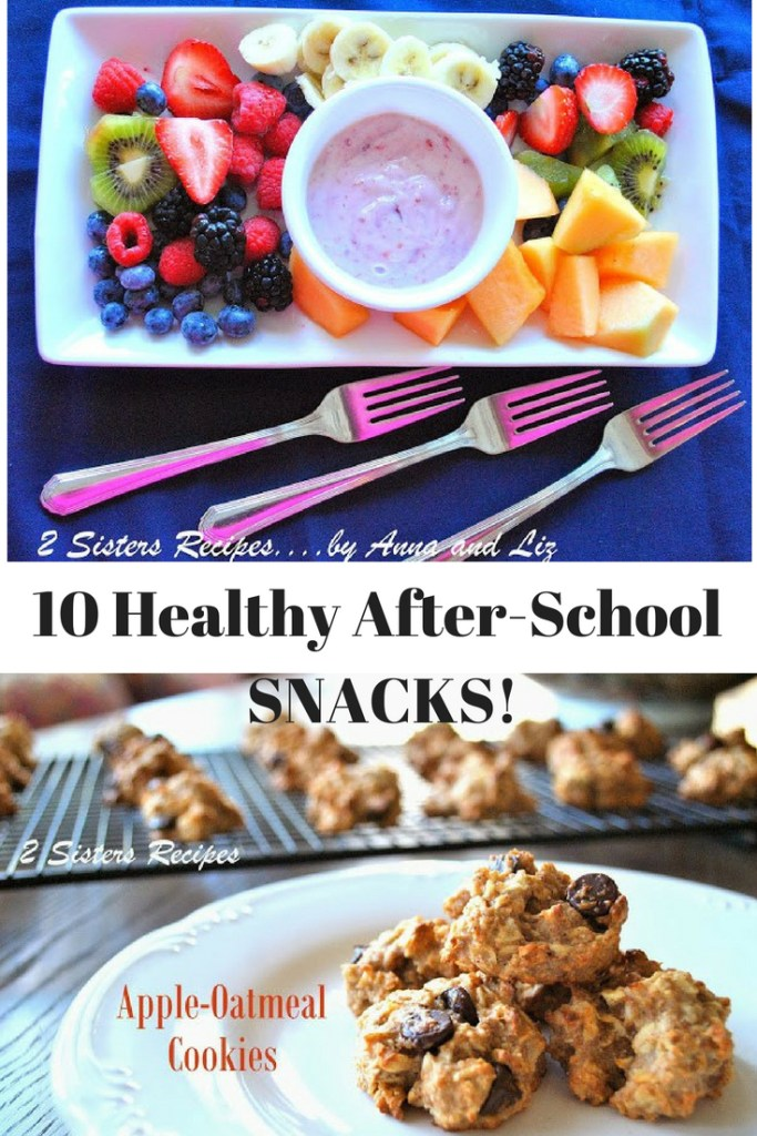 10 Healthy Ideas for After-School SNACKS! by 2sistersrecipes.com