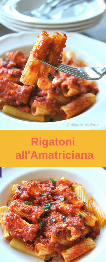 Rigatoni all'Amatriciana by 2sistersrecipes.com