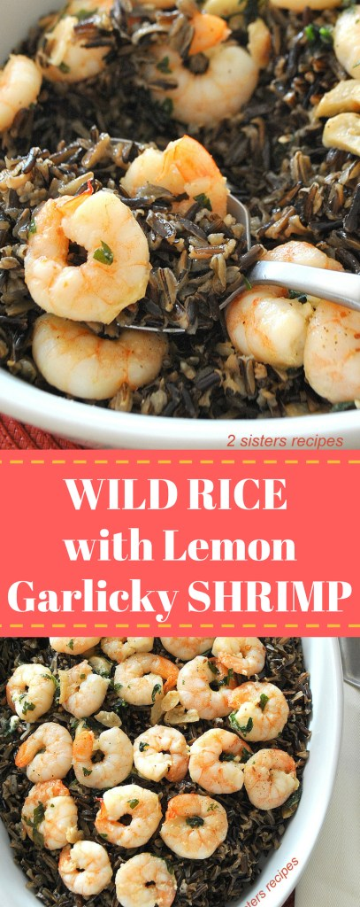 Wild Rice with Lemon Garlicky Shrimp by 2sistersrecipes.com
