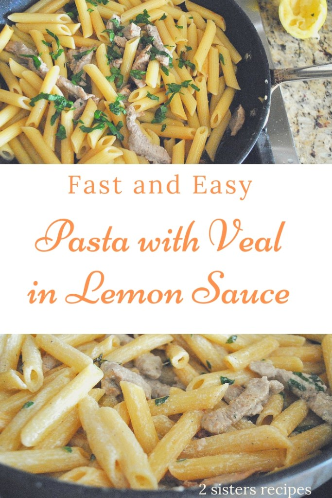 Pasta with Veal in Lemon Sauce by 2sistersrecipes.com