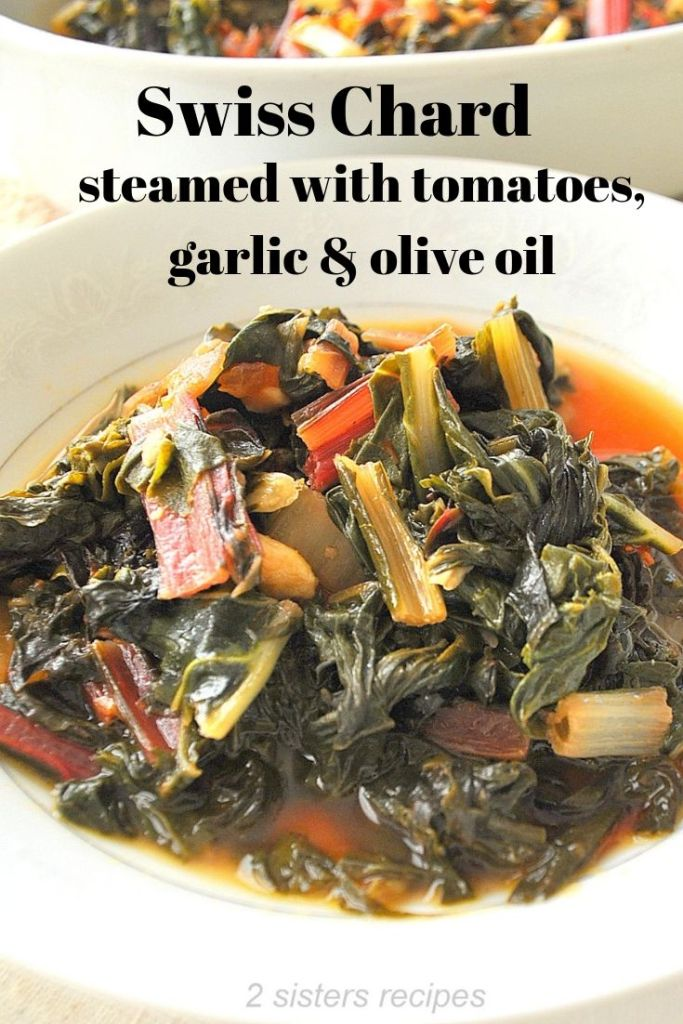 Swiss Chard Steamed with Tomatoes, Garlic & Olive Oil by 2sistersrecipes.com