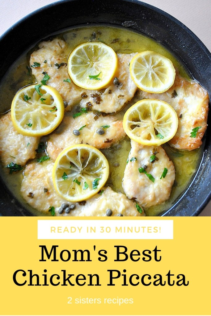 Moms' Best Chicken Piccata by 2sistersrecipes.com