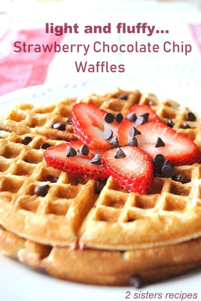 Strawberry Chocolate Chip Waffles by 2sistersrecipes.com