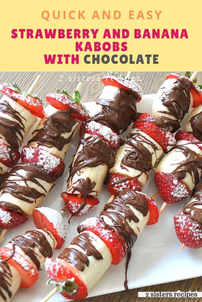 Strawberry and Banana Kabobs with Chocolate by 2sistersrecipes.com