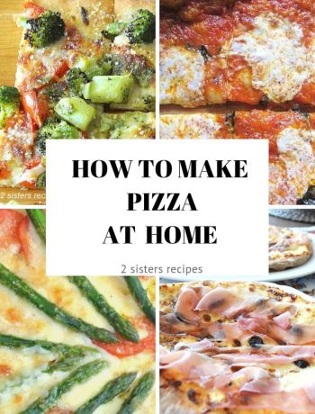 How to Make Pizza at Home by 2sistersrecipes.com