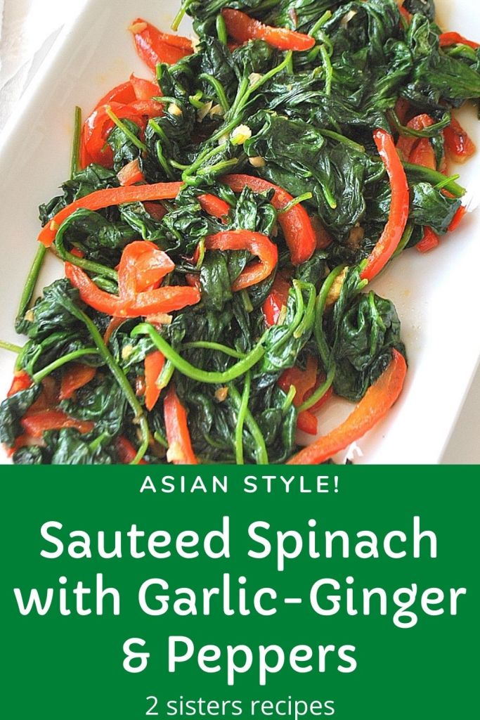 Sauteed Spinach with Garlic-Ginger & Peppers by 2sistersrecipes.com