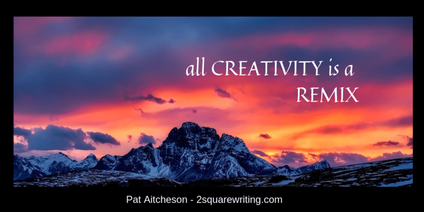 all creativity is a remix