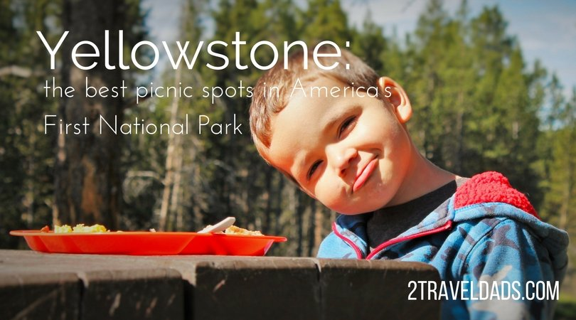 Another Happy Birthday wish for Yellowstone National Park! Picnicking: who doesn't love it? It's one of the best ways to relax in nature and in Yellowstone it's guaranteed to be beautiful and fun! 2traveldads.com