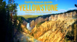 A Yelllowstone National Park family travel guide is necessary to not waste time and having the most memorable experience in America's first National Park. 2traveldads.com