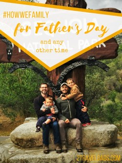 Father's Day in a family with two dads in kind of like any other day for 2TravelDads. See how they celebrate Father's Day every day. #HowWeFamily 2traveldads.com