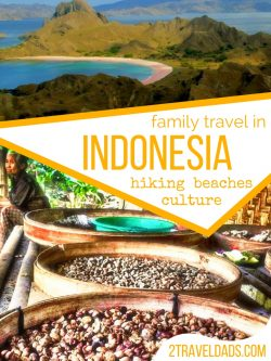 Planning for family travel in Indonesia is complex. So many sights, hikes and islands to explore. 2traveldads.com