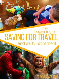 Saving for the future, whether it's travel or early retirement is possible when done in small actions. How to save through obvious and overlooked options. 2traveldads.com