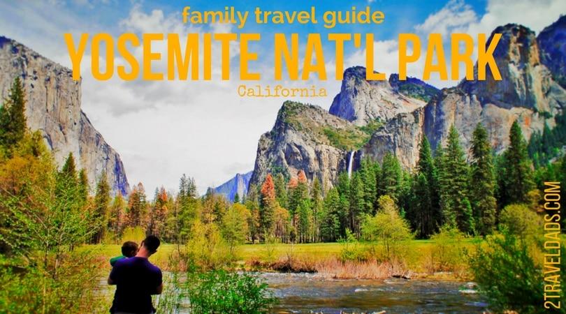 Yosemite National Park California Family Travel Guide