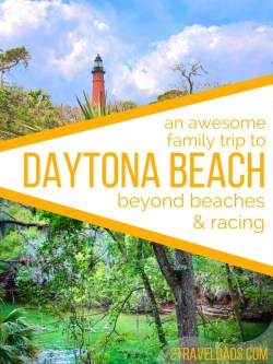 The Daytona Beach area has so much more than sand and surf, but it's full of nature, history and endless exploring. 2traveldads.com