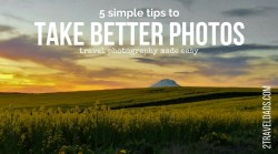 Take better photos when traveling or every day with these 5 simple tips. Travel and family photography made easy. 2traveldads.com