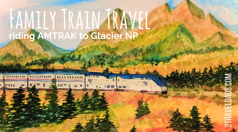 Family train travel with Amtrak is perfect to explore Glacier National Park and other destinations in the off season. Beautiful views and the comfort of a hotel while traveling. 2traveldads.com