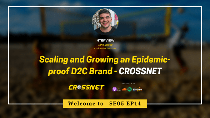 Scaling and Growing an Epidemic-proof D2C Brand - CROSSNET ?