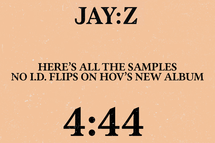 jayz noid samples HERE'S ALL THE SAMPLES NO I.D. FLIPS ON JAY Z'S NEW ALBUM, '4:44'