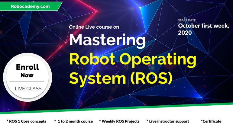 Mastering Robot Operating System - Live Course by Lentin Joseph