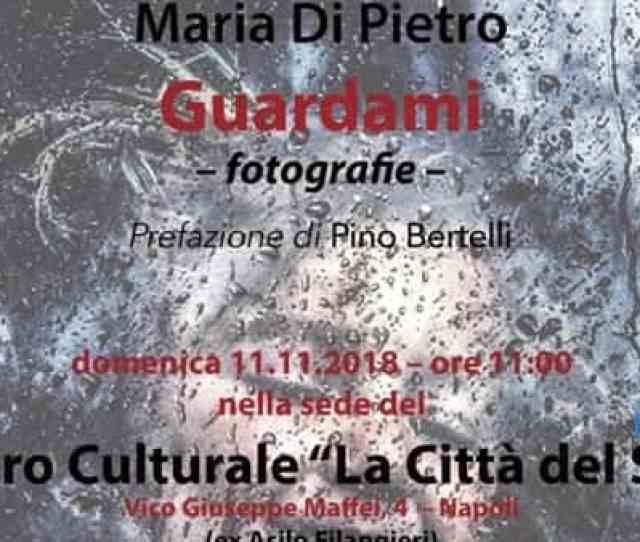 Fotografia Sociale Presentazione Di Guardami Di Maria Di Pietro