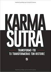 karma sutra : transforme-toi et tu transformeras ton histoire