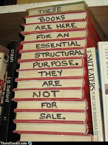 Alguns livros só servem realmente para isso.