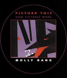 Picture This: How Pictures Work by Molly Bang